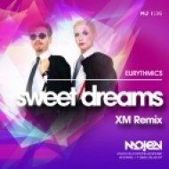 Eurythmics  - Sweet Dreams (XM Remix)