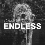 Dambro - Endless (Original Mix)
