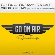 Colonial One feat. Eva Kade - Where You Are (Kayosa & Tolland Remix)