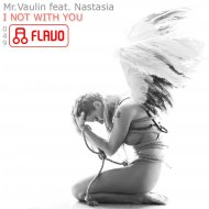 Mr.Vaulin - I Not With You (Jet Fly Remix)