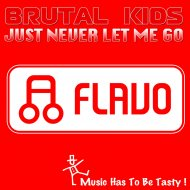 Brutal Kids - Just Never Let Me Go (Radio Mix)