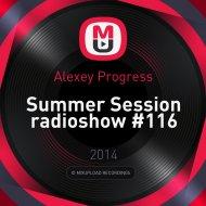 Alexey Progress - Summer Session radioshow #116 ()