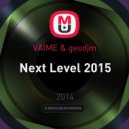 VAIME & geodjm - Next Level 2015 ()