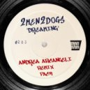 2MEN2DOGS - Dreaming (Andrea Arcangeli Globe Dub Remix)