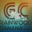 Rainwood - Banana (Original mix)