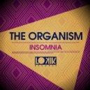 The Organism - Insomnia (Original Mix)