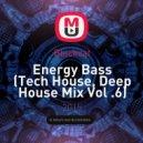 Blackcat - Energy Bass (Tech House, Deep House Mix Vol .6)