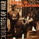 Eric B & Rakim - Casualties Of War (Original mix)