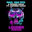 Paul van Dyk & Roger Shah feat. Daphne Khoo - Louder (Myon & Shane 54 Summer Of Love Mix)