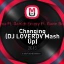 Sigma feat. Gareth Emery feat. Gavin Beach - Changing (DJ LOVEROV Mash Up)