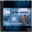 Dj Alika Dakota - Deep Input (Deep House Mix)