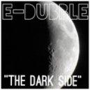e-dubble - The Dark Side (Original mix)