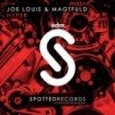 Joe Louis & Magtfuld - Hyper (Original Mix)