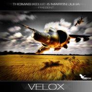 Thomas Kelle & Martin Juha - Velox (Original Mix)