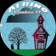 Albino - Bamboo (Original Mix)