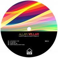 Allan Villar - Everything Is Everything (Original Mix)
