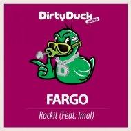 Fargo ft. Imal - Rockit (Original mix)
