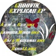 Groovik - Explicar (A.D.M. & Rico Remix) (A.D.M. & Rico Remix)
