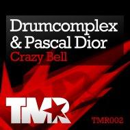 Drumcomplex & Pascal Dior - Crazy Bell (Maxitronica Remix)