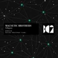 Magnetic Brothers - Glimpses (Original Mix)