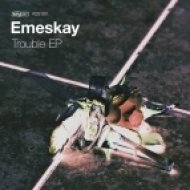 Emeskay - Trouble (Original Mix)