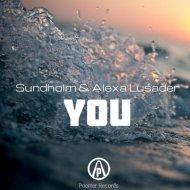 Sundholm feat. Alexa Lusader - You (Original Mix)