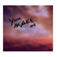 Zeuny - You make me (Original Mix)