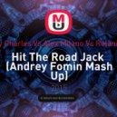 Ray Charles vs. Alex Milano vs. Relanium - Hit The Road Jack (Andrey Fomin Mash Up)