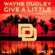 Wayne Dudley - Give A Little (Original Mix)