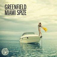Greenfield - Miami Spize (Greenfield\'s Dirty Keys Mix)