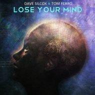 Dave Silcox & Tom Ferro - Lose Your Mind (Original mix)