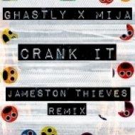 Ghastly & Mija - Crank It (Jameston Thieves Remix)