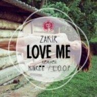 Zakir - Love Me (Kinree Remix)