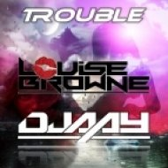 Louise Browne & DJaay - Trouble (Original Mix)