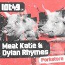 Dylan Rhymes, Meat Katie - Porkstore (Original mix)