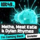 Metha, Dylan Rhymes, Meat Katie - Invader (Original mix)