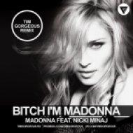 Madonna Feat. Nicki Minaj - Bitch I\'m Madonna (Tim Gorgeous Remix)
