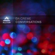 Da Creme - Conversations (Original Mix)