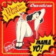 Mayra Veronica - MAMA YO! (Crazibiza Radio Edit)