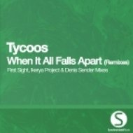 Tycoos - When It All Falls Apart (First Sight Remix)