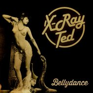 X-Ray Ted - Bellydance (X-Ray Tedit)
