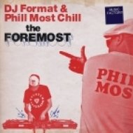 DJ Format & Phill Most Chill - The Foremost (Original mix)