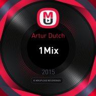 Artur Dutch - 1Mix ()