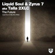 Liquid Soul & Zyrus 7 aka Talla 2XLC - The Future (Talla 2XLC Mix)