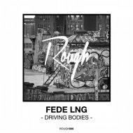 Fede Lng - Driving Bodies (Original Mix)