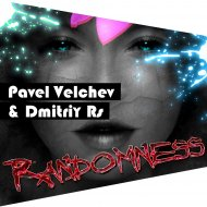 Pavel Velchev & Dmitriy Rs - Randomness (Radio Ver)