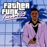 Father Funk - Fever 105 (Original Mix)