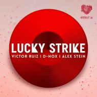 Victor Ruiz, Alex Stein, D-Nox  - Lucky Strike (Original mix)