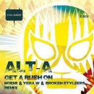 Alt-A - Get A Rush On (Original Mix)