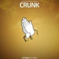 Lexxmatiq & Inkyz - Crunk (Original Mix)